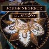 Jorge Negrete - Y Dicen Por Ahí
