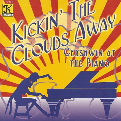 Gershwin At the Piano - Kickin' the Clouds Away - George Gershwin