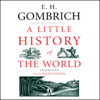 E. H. Gombrich - A Little History of the World (Unabridged) artwork