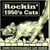 Rockin' 1950's Cats (Rare US Rockabilly Cat Songs)