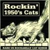 Rockin' 1950's Cats (Rare US Rockabilly Cat Songs), 2010