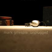 Mark Gillespie - Unplugged