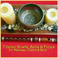 Massage Tribe - Tibetan Bowls, Bells & Flutes: For Massage, Chakra & Reiki artwork