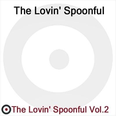 The Lovin' Spoonful Volume 2 - The Lovin' Spoonful
