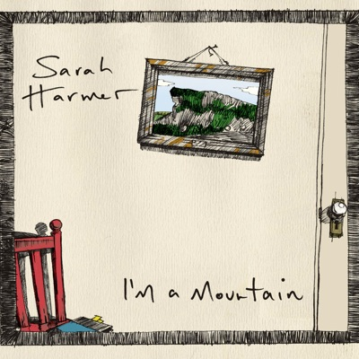 I'm a Mountain - Sarah Harmer