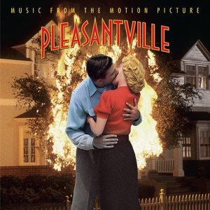 Pleasantville (Music from the Motion Picture)