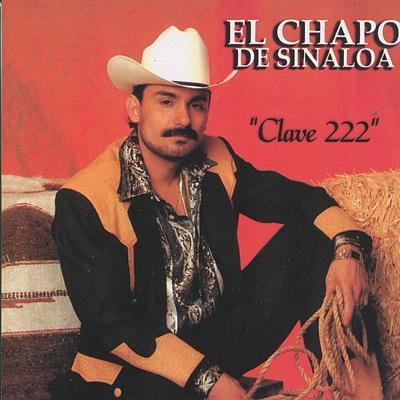 Clave 222 - El Chapo De Sinaloa