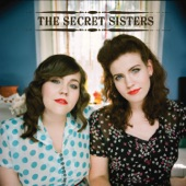 The Secret Sisters - Why Don't You Love Me