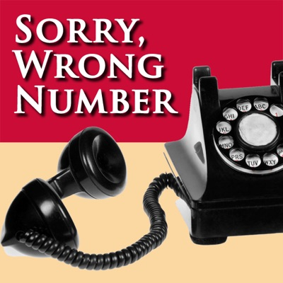 Sorry, Wrong Number: A Fully Performed Production (Dramatized) [Unabridged  Fiction]