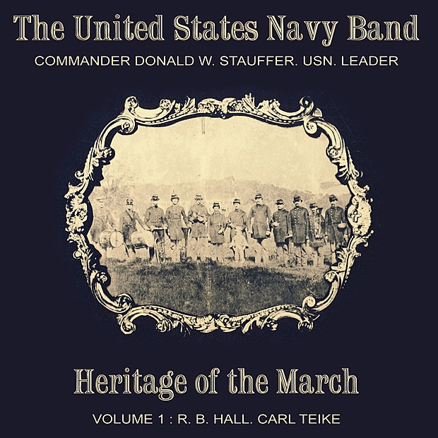 Heritage of the March, Vol. 1 - The Music of Hall and Teike