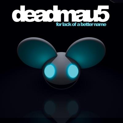 For Lack of a Better Name (Bonus Track Version) - deadmau5 album