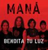 Maná - Bendita Tu Luz (Radio Edit) ilustración