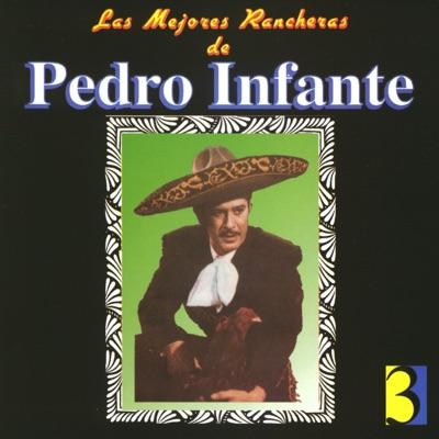 Las Mejores Rancheras de Pedro Infante, Vol. 3 - Pedro Infante
