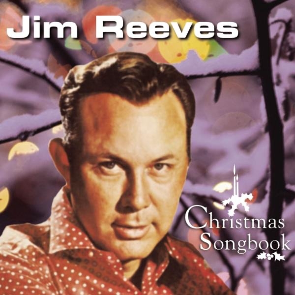 Christmas Songbook by Jim Reeves on Apple Music