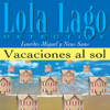 Lourdes Miquel, Neus Sans - Vacaciones al sol [Vacations in the Sun]: Lola Lago, detective (Unabridged) artwork
