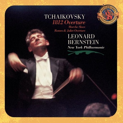 Tchaikovsky: 1812 Overture, Marche Slave, Romeo and Juliet, Capriccio Italien, Hamlet (Expanded Edition) - Leonard Bernstein & New York Philharmonic album