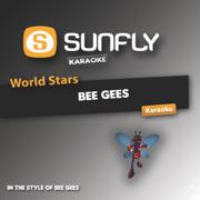 World Stars Karaoke - Bee Gees - Sunfly Karaoke - Sunfly Karaoke