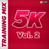5K Training Mix, Vol. 2 (30 Min Run-Walk Intervals) - Power Music Workout