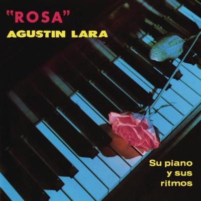 Rosa - Agustín Lara