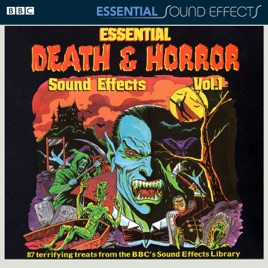 ‎Essential Death & Horror Sound Effects (Volume 1) by BBC Sound Effects  Library on iTunes