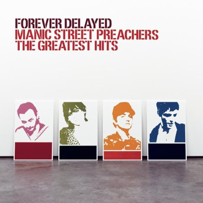 Forever Delayed - Manic Street Preachers Greatest Hits - Manic Street Preachers