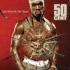 Get Rich Or Die Tryin - 50 Cent