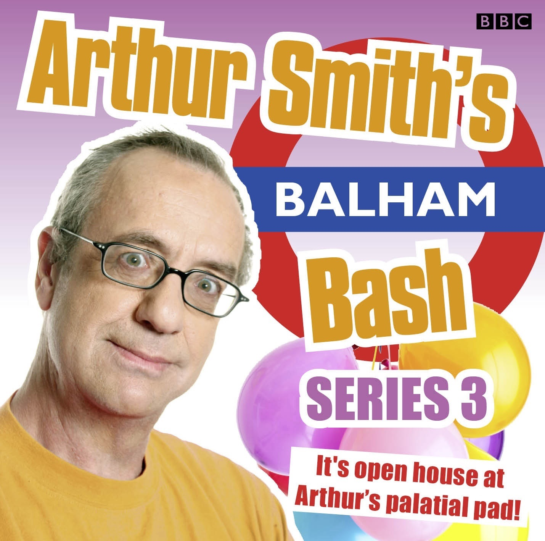 Arthur Smith's Balham Bash: Episode 3 (Series 3) - EP