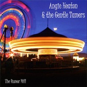 Angie Heaton & The Gentle Tamers - The Rumor Mill