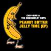 Chip-Man & The Buckwheat Boyz - Peanut Butter Jelly Time (Radio Version)  artwork