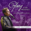 The Glory of His Presence - Terry MacAlmon