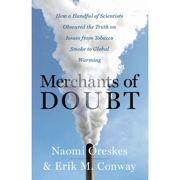 Download Merchants of Doubt: How a Handful of Scientists Obscured the Truth on Issues from Tobacco Smoke to Global Warming (Unabridged) Audio Book