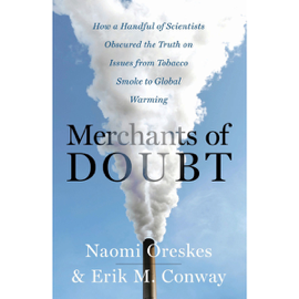 Merchants of Doubt: How a Handful of Scientists Obscured the Truth on Issues from Tobacco Smoke to Global Warming (Unabridged) audiobook