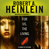 Robert A. Heinlein - For Us, the Living: A Comedy of Customs (Unabridged)  artwork