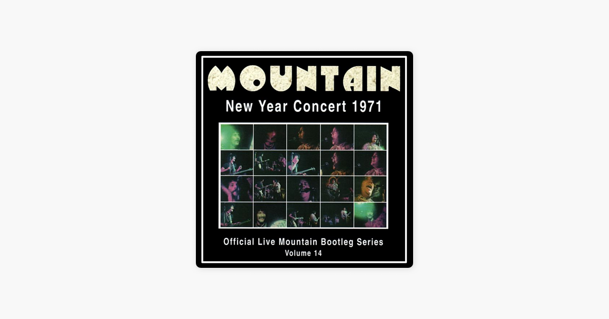 Official Live Mountain Bootleg Series, Vol  14: New Year Concert 1971 by  Mountain on iTunes