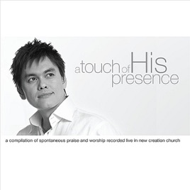 A Touch of His Presence by Joseph Prince