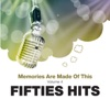 Memories Are Made Of This: Fifties Hits