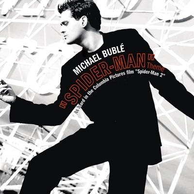 Spider-Man Theme / Sway (Remixes) - EP - Michael Bublé