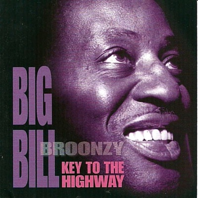 Key to the Highway - Big Bill Broonzy