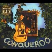 William Lee Ellis - She Conquered the Conqueroo