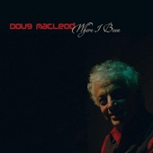 Doug Macleod - I'm So Broke (I Can´t Even Pay Attention)