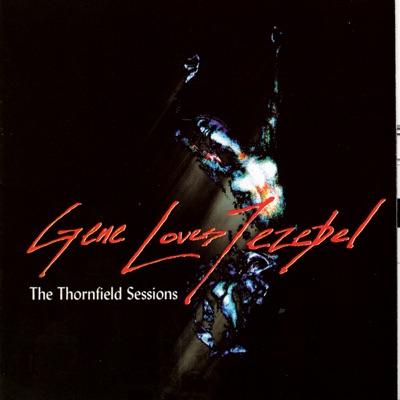 The Thornfield Sessions - Gene Loves Jezebel