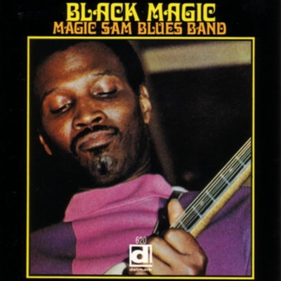 Black Magic - Magic Sam album