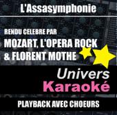 L'Assasymphonie (Rendu célèbre par Mozart l'Opéra Rock & Florent Mothe) [Live] {Version karaoké avec choeurs} - Single