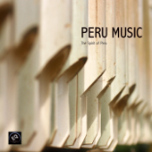 Peruvian Music  Peru Music And The Spirit Of Peru-Peru Music Ensemble