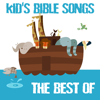 The Best Of Kid's Bible Songs - The Christian Children's Choir