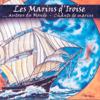 Autour du monde - Chants de marins (Keltia Musique) - Les Marins D'Iroise