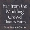 Far from the Madding Crowd (Unabridged) - Thomas Hardy