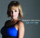 SOPHIE MILMAN-MY ONE AND ONLY LOVE