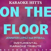 On the Floor (In the Style of Jennifer Lopez & Pitbull) [Karaoke Version]