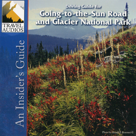 Glacier National Park, Driving Guide for Going-to-the-Sun Road: An Insider's Guide audiobook